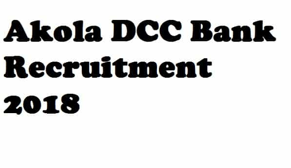 Akola DCC Bank Recruitment 2018