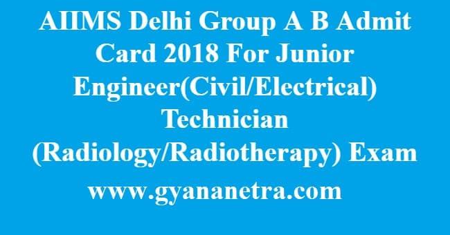 AIIMS Delhi Group A B Admit Card