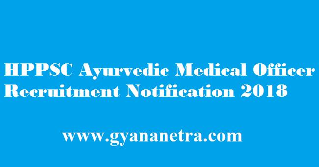 HPPSC Ayurvedic Medical Officer Recruitment 2018