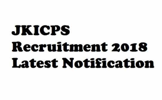 JKICPS Recruitment 2018