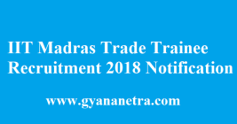IIT Madras Trade Trainee Recruitment 2018
