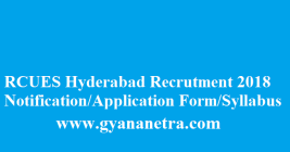 RCUES Hyderabad Recruitment 2018
