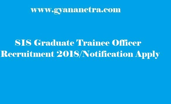SIS India Graduate Trainee Officer Recruitment 2018