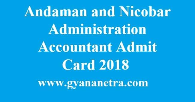 Andaman and Nicobar Administration Accountant Admit Card 2018