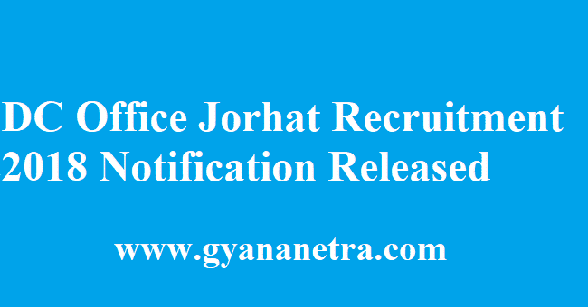 DC Office Jorhat Recruitment 2018