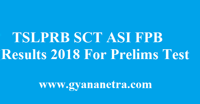 TSLPRB SCT ASI FPB Results 2018
