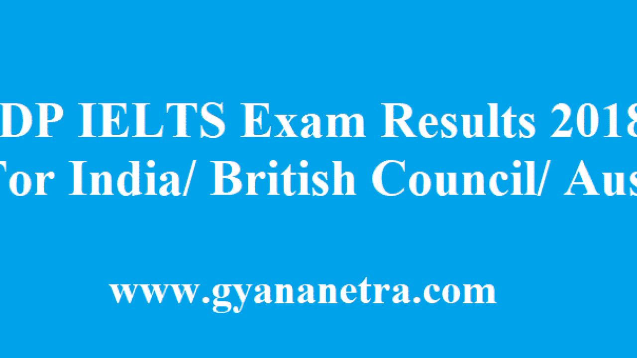IDP IELTS Exam Results October 2018 Check @ ILETS IDP India Result
