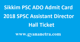 Sikkim PSC ADO Admit Card