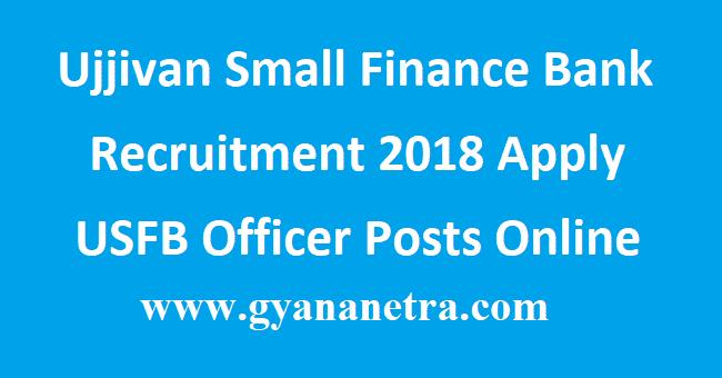 Ujjivan Small Finance Bank Recruitment 2018