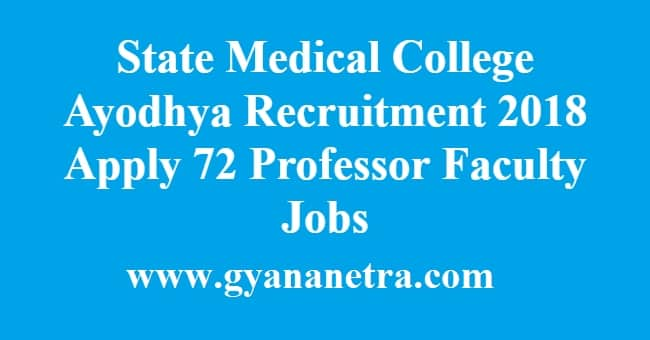 State Medical College Ayodhya Recruitment 2018 Apply 72 Professor Faculty Jobs