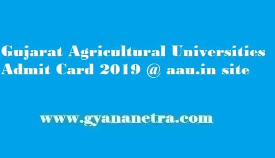 Gujarat AgriculturalUniversitiesAdmit Card 2019