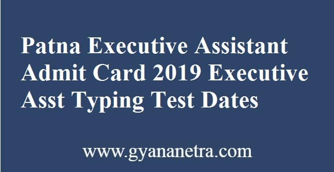 Patna Executive Assistant Admit Card