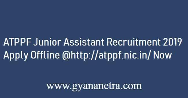 ATPPF Junior Assistant Recruitment 2019