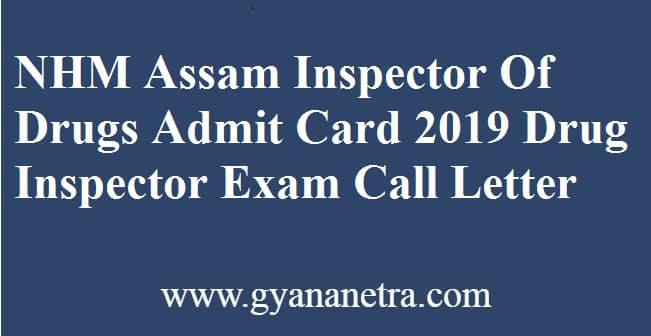 NHM Assam Inspector Of Drugs Admit Card