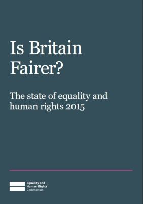 Thumbnail of report for 'Is Britain Fairer? The state of equality and human rights 2015'