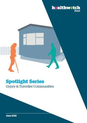 Thumbnail of report for 'Spotlight Series: Gypsy and Traveller communities' by health watch Kent