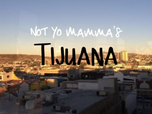 Not yo mama's Tijuana cover photo