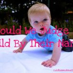 Should We Judge A Child By Their Name?