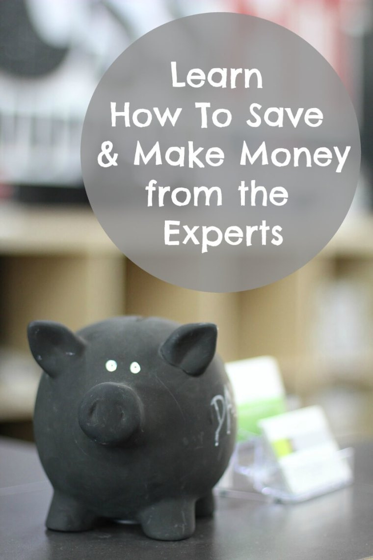 Find out how to save and make money from the experts
