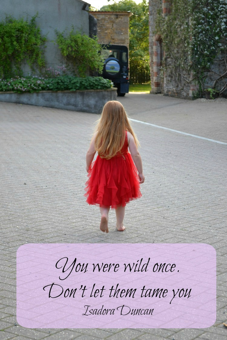 Free Soul - You were wild once. Don't let them tame you - Isadora Duncan