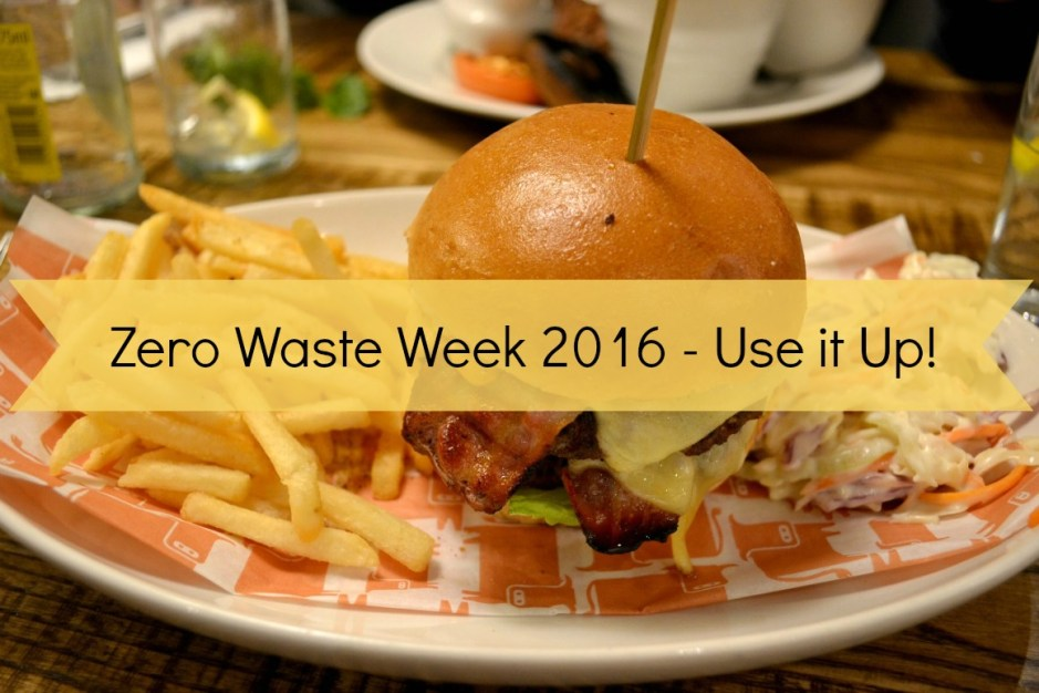 Zero Waste Week 2016 - Use it Up! Are you in?