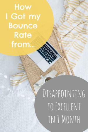 How I got my Bounce Rate for Disappointing to Excellent in 1 Month