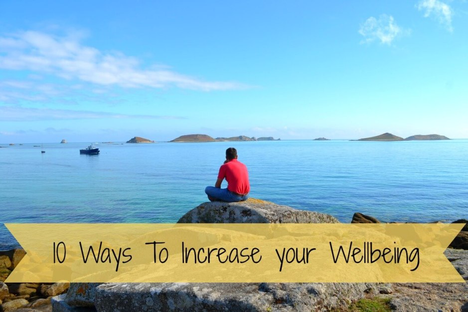 10 Ways To Increase your Wellbeing