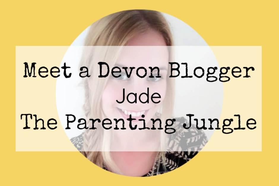 Meet a Devon Blogger - Jade from The Parenting Jungle