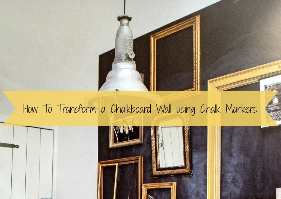 How To Transform a Chalkboard Wall using Chalk Markers ...