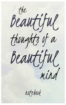 The beautiful thoughts of a beautiful mind