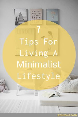 7 Tips For Living A Minimalist Lifestyle