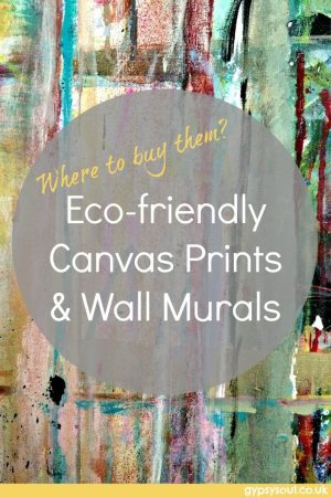 Eco-friendly canvas prints & wall murals - Where to buy them? #SustainableLiving #Eco #GreenLiving #IntentionalLiving #EcoBloggers
