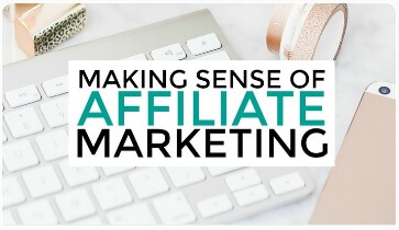 Making Sense of Affiliate Marketing Course for Bloggers