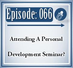 066: Attending A Personal Development Seminar