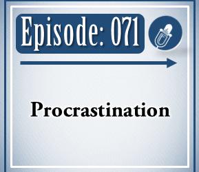 071: Procrastination