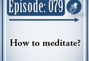 079: How to Meditate