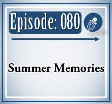 080: Summer Memories