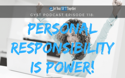 118: Personal Responsibility Is Power!