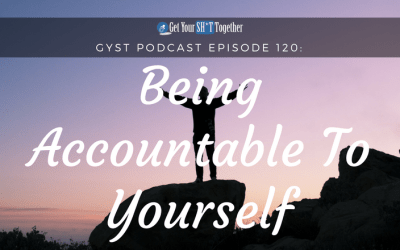 120: Being Accountable To Yourself