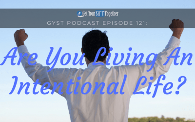 121: Living Your Life Intentionally