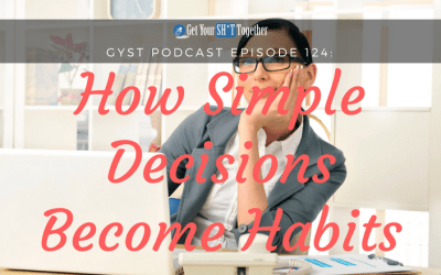 124: How Simple Decisions Become Habits