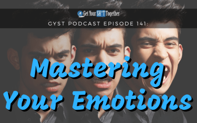 141: Mastering Your Emotions