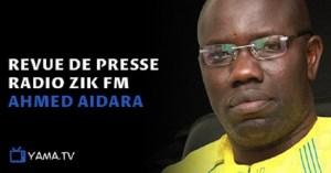 Revue de presse Zik Fm du jour par Ahmad Aidara