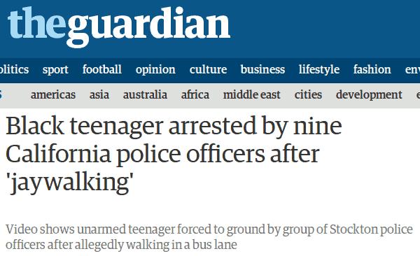 Nuance sémantique importante: pour Le Guardian, l'ado a été arrêté après avoir marché sur la route et non pas pour avoir marché sur la route.