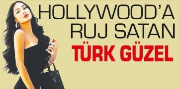 Hollywood'a ruj satan Türk güzel