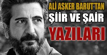Ali Asker Barut'tan şiir ve şair yazıları