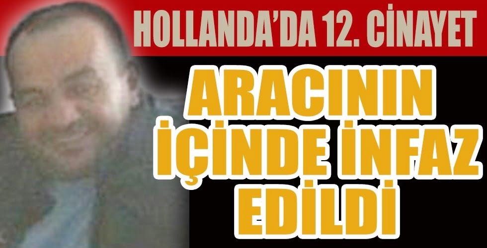 Hollanda'da bir Türk işadamı daha öldürüldü