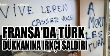 Fransa'da Türk dükkanına ırkçı saldırı