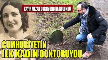 Cumhuriyetin ilk kadın doktorunun mezarı Dortmund'da bulundu (VİDEO)