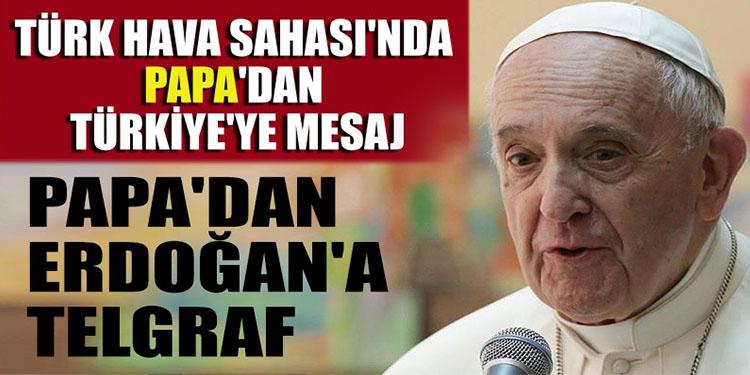 Papa, Türk halkı için şunları söyledi